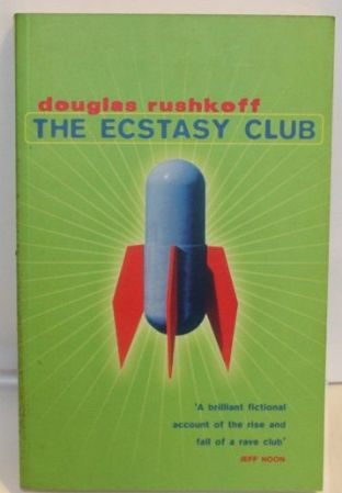 The Ecstasy Club by Douglas Rushkoff